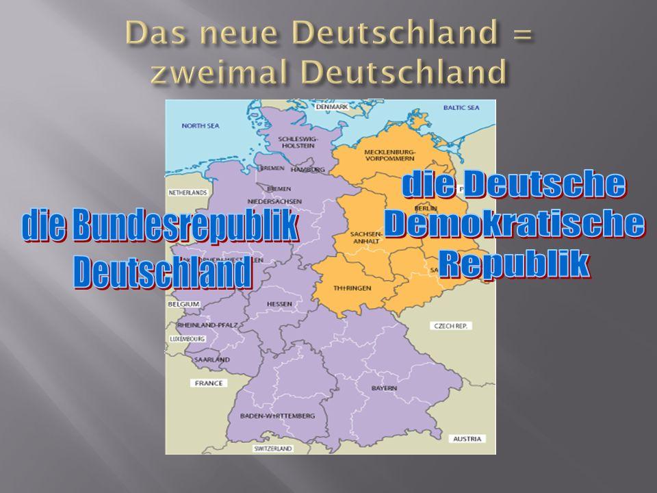Das neue Deutschland = zweimal Deutschland