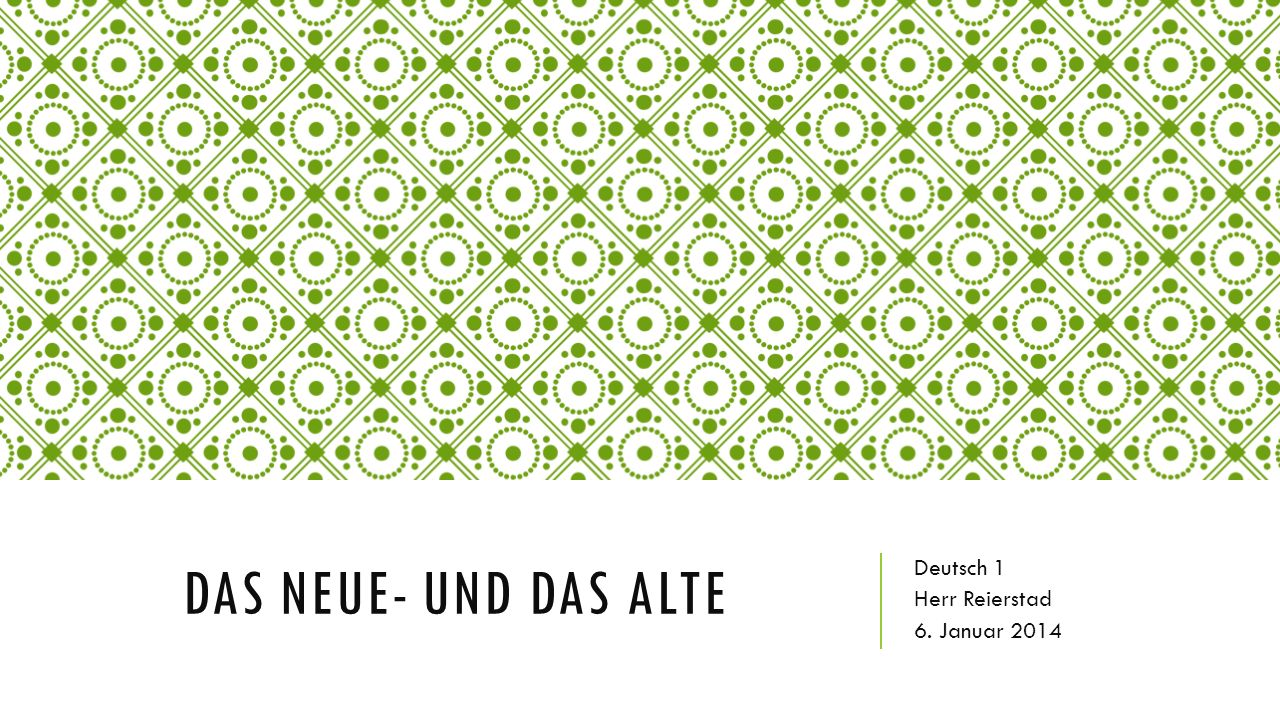 Deutsch 1 Herr Reierstad 6. Januar 2014