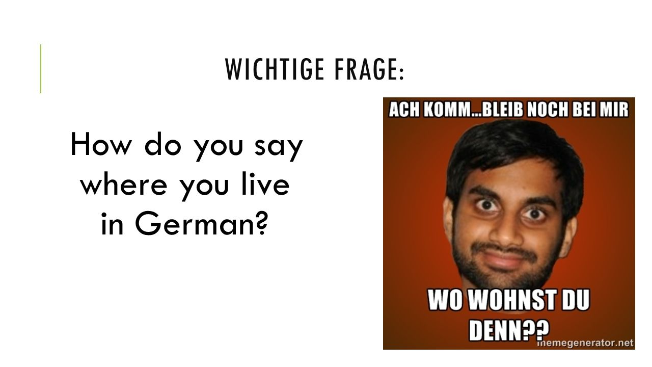 How do you say where you live in German