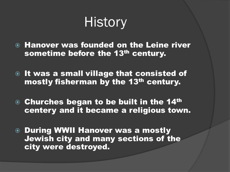 HistoryHanover was founded on the Leine river sometime before the 13th century.