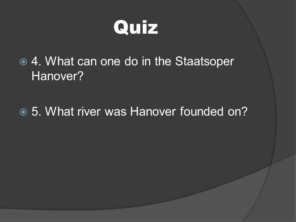 Quiz 4. What can one do in the Staatsoper Hanover