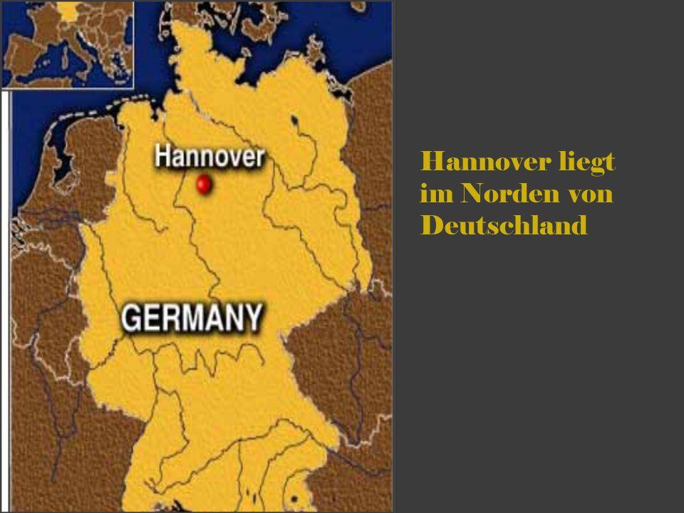 Hannover liegt im Norden von Deutschland