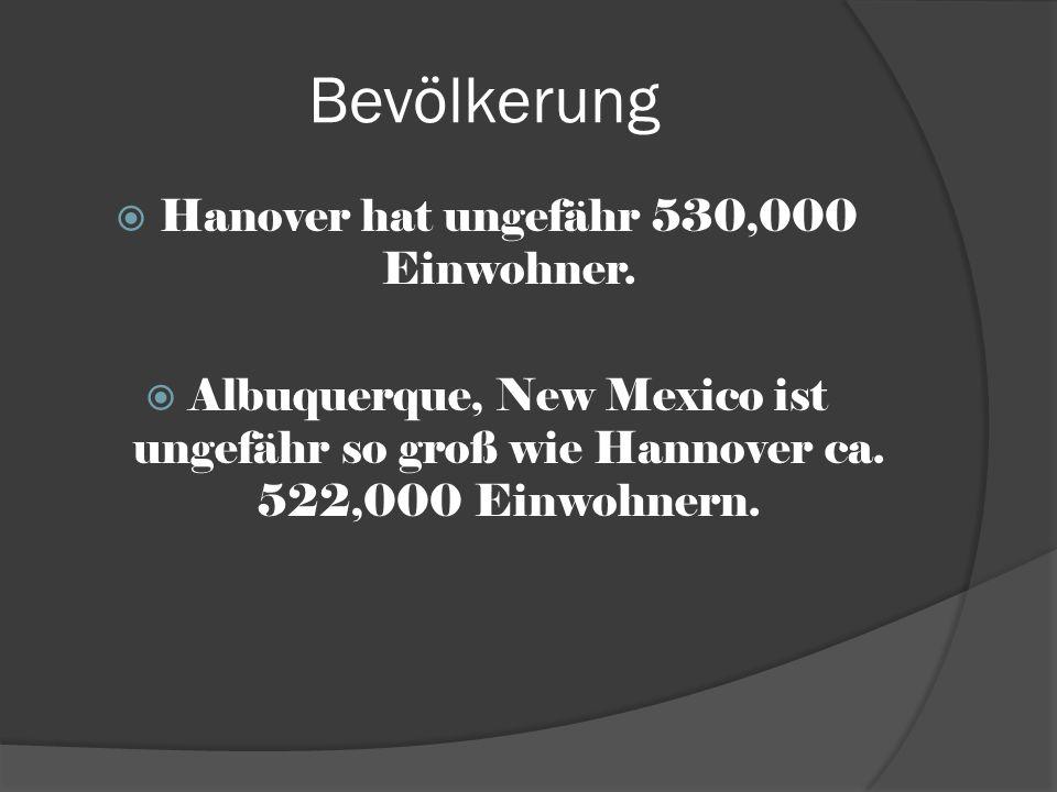 Hanover hat ungefähr 530,000 Einwohner.