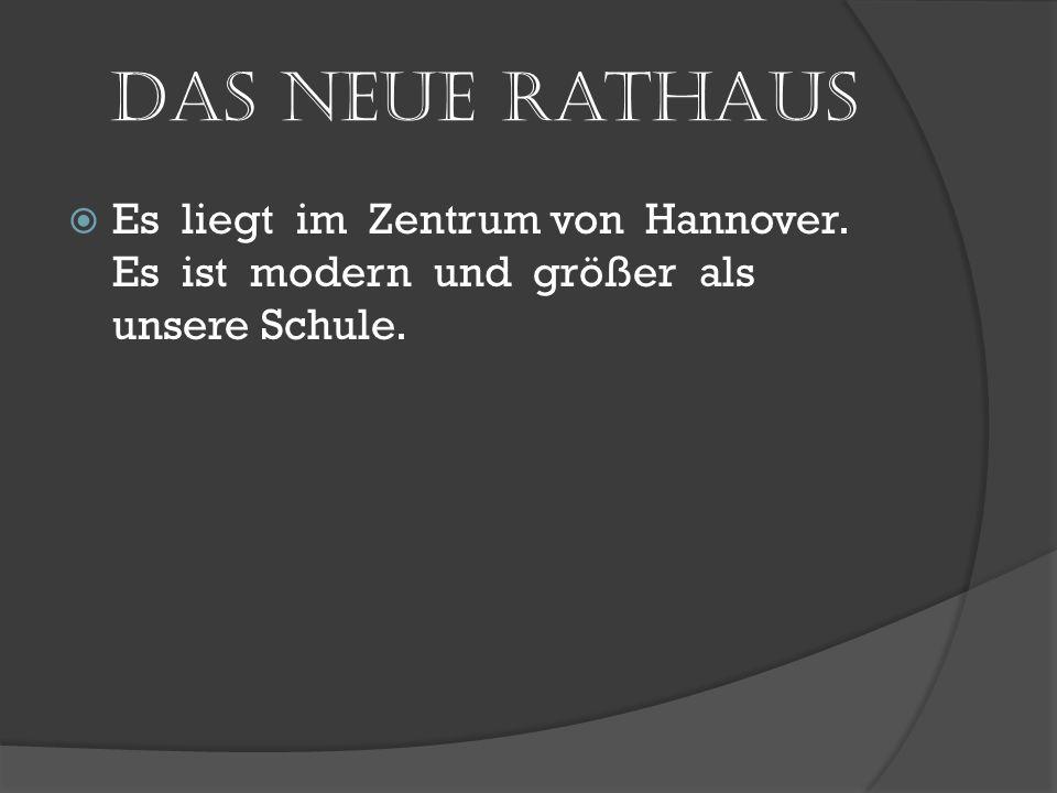 Das neue RathausEs liegt im Zentrum von Hannover.
