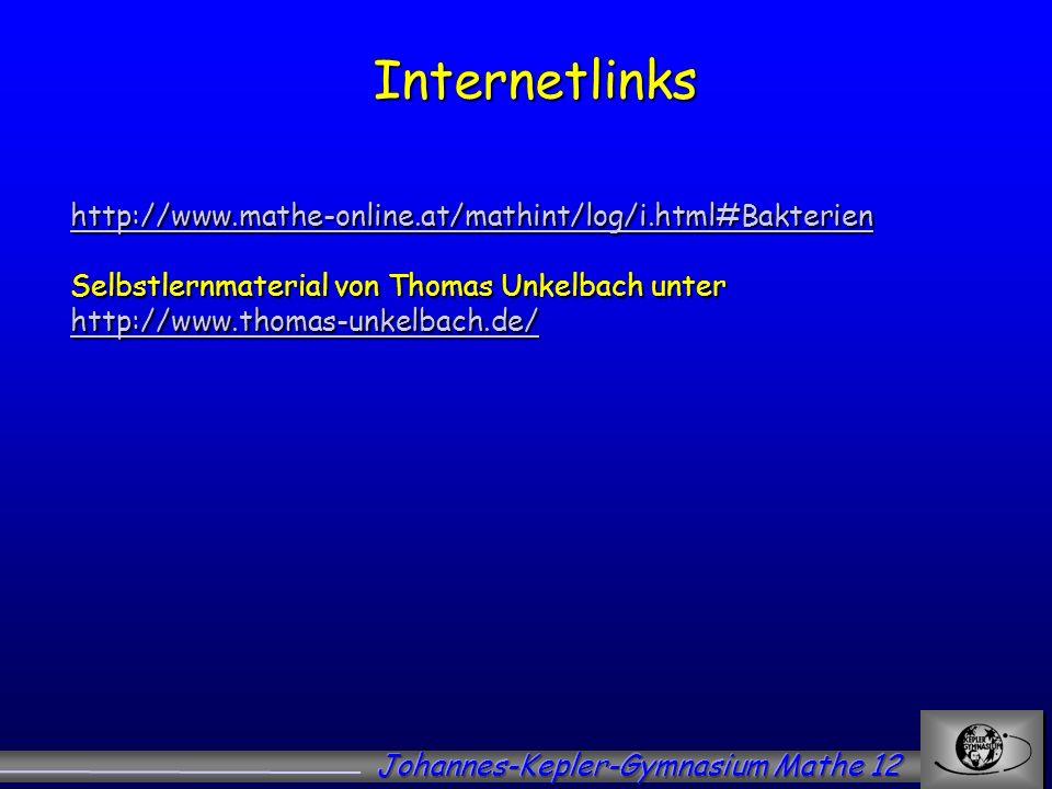 Internetlinks http://www.mathe-online.at/mathint/log/i.html#Bakterien Selbstlernmaterial von Thomas Unkelbach unter http://www.thomas-unkelbach.de/