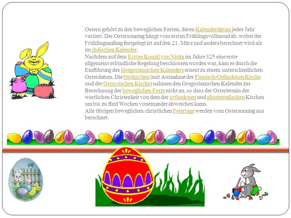 Ostern gehört zu den beweglichen Festen, deren Kalenderdatum jedes Jahr variiert.