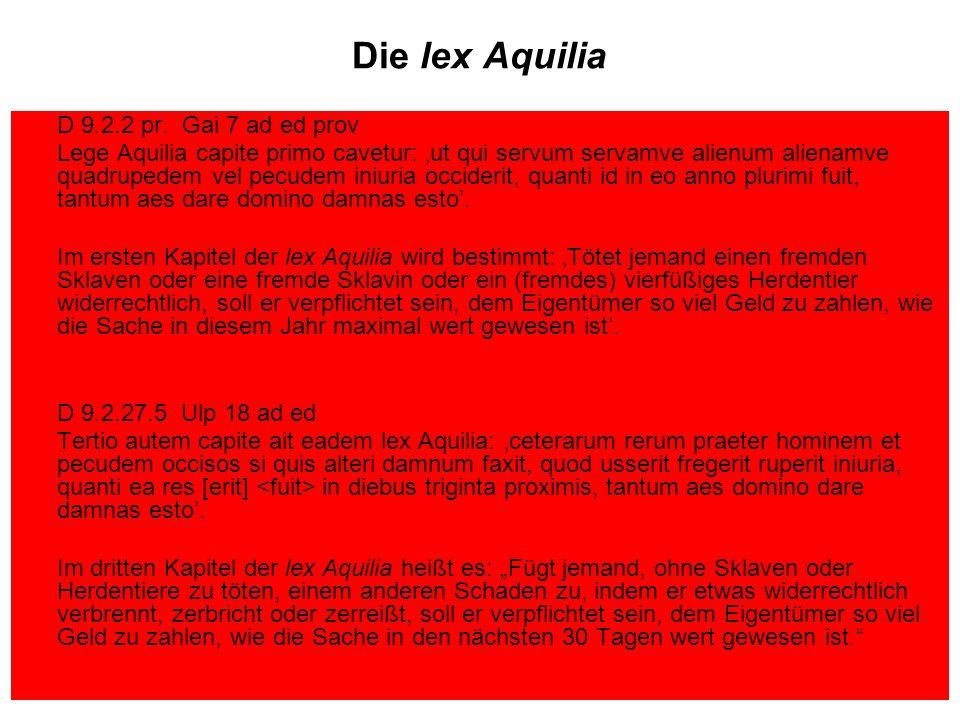 Die lex Aquilia D 9.2.2 pr. Gai 7 ad ed prov