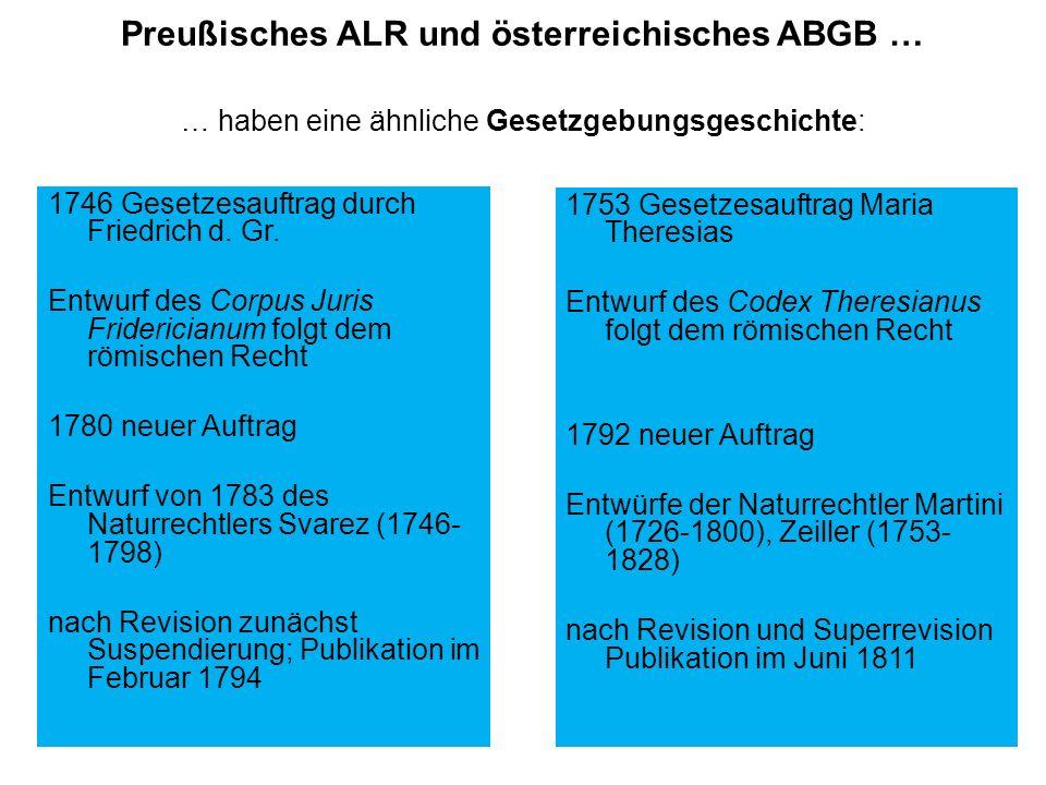 Preußisches ALR und österreichisches ABGB … … haben eine ähnliche Gesetzgebungsgeschichte: