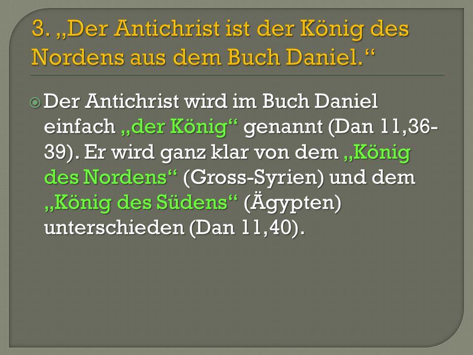 """3. """"Der Antichrist ist der König des Nordens aus dem Buch Daniel."""