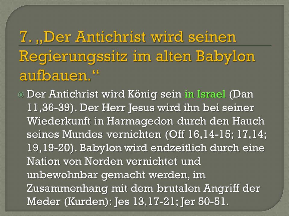 """7. """"Der Antichrist wird seinen Regierungssitz im alten Babylon aufbauen."""