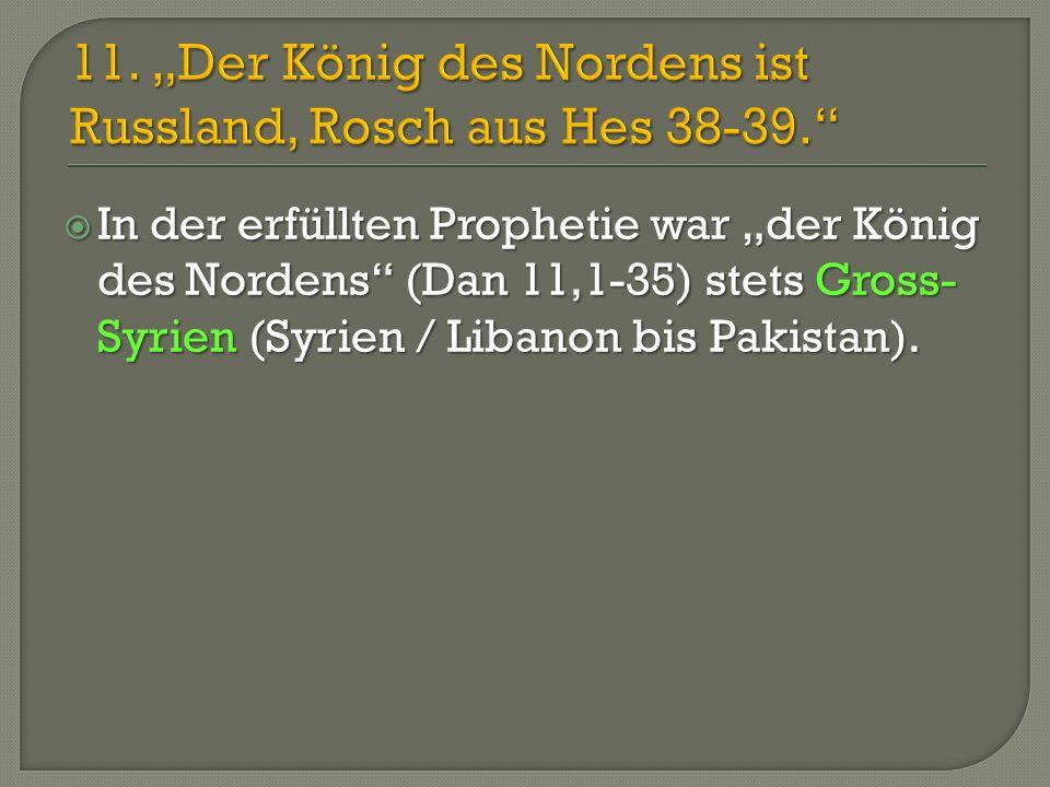 """11. """"Der König des Nordens ist Russland, Rosch aus Hes 38-39."""