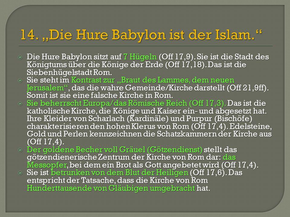 """14. """"Die Hure Babylon ist der Islam."""