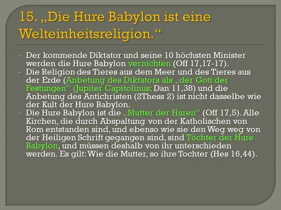 """15. """"Die Hure Babylon ist eine Welteinheitsreligion."""