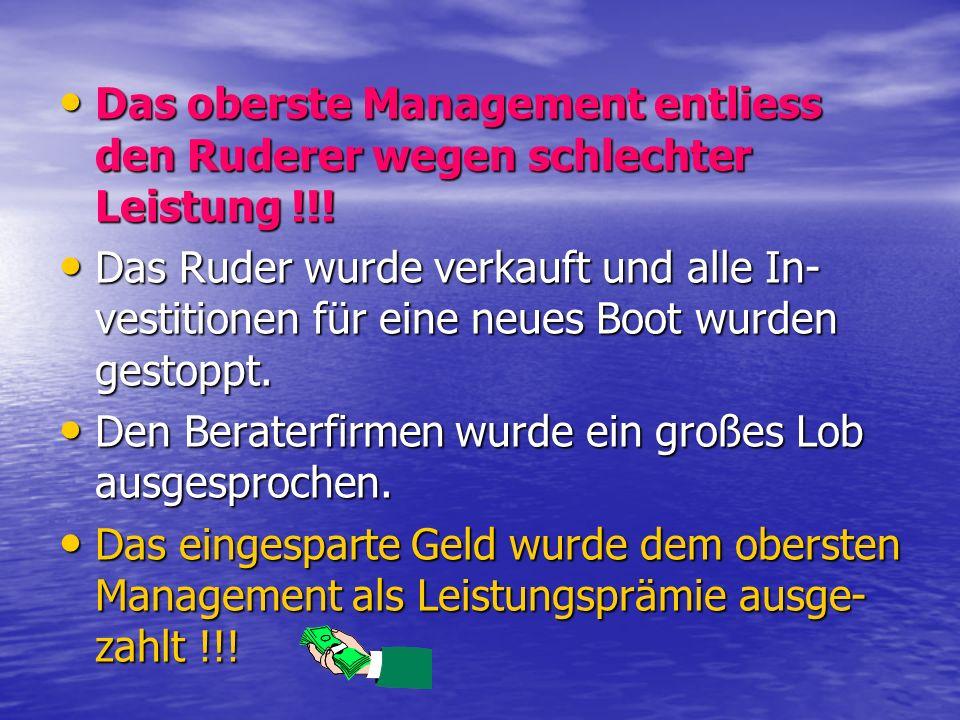 Das oberste Management entliess den Ruderer wegen schlechter Leistung !!!