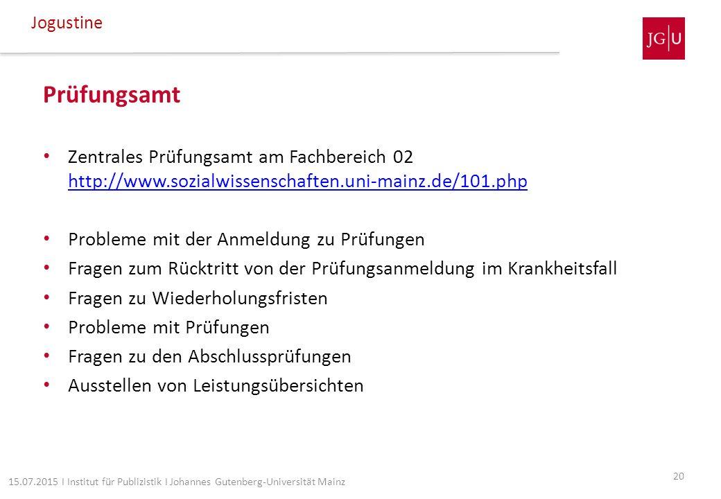 Jogustine Prüfungsamt. Zentrales Prüfungsamt am Fachbereich 02 http://www.sozialwissenschaften.uni-mainz.de/101.php.