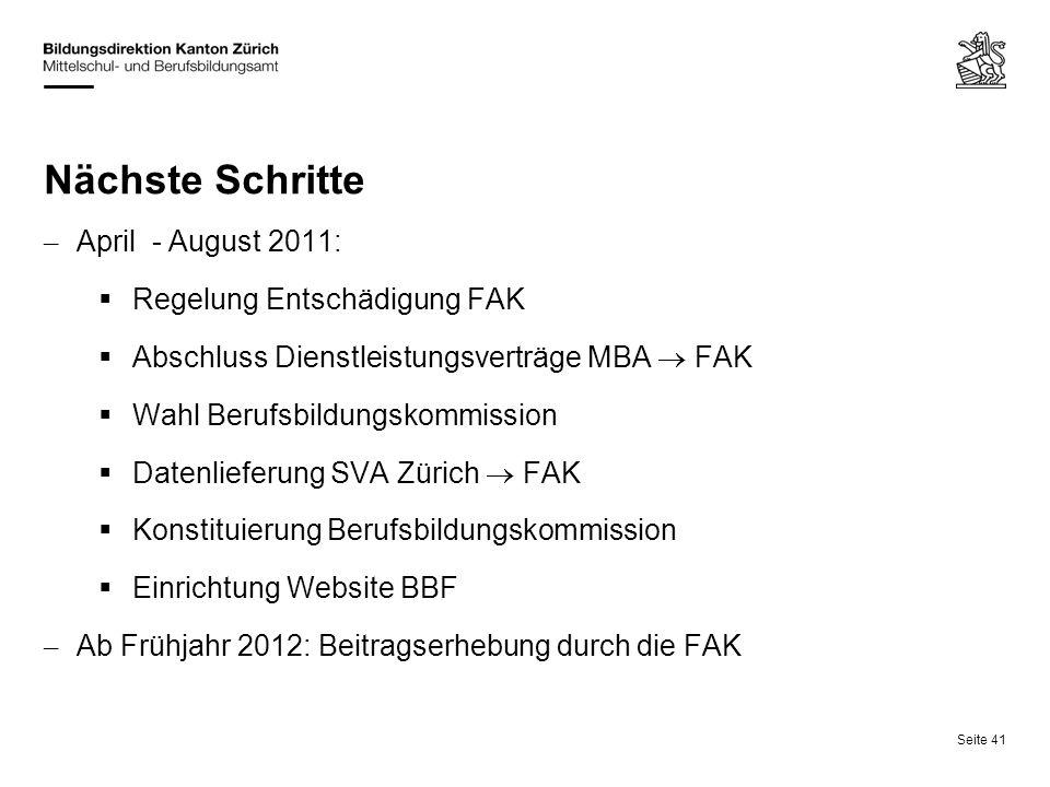 Nächste Schritte April - August 2011: Regelung Entschädigung FAK