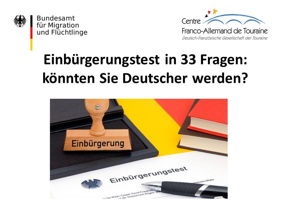 Einbürgerungstest in 33 Fragen: könnten Sie Deutscher werden