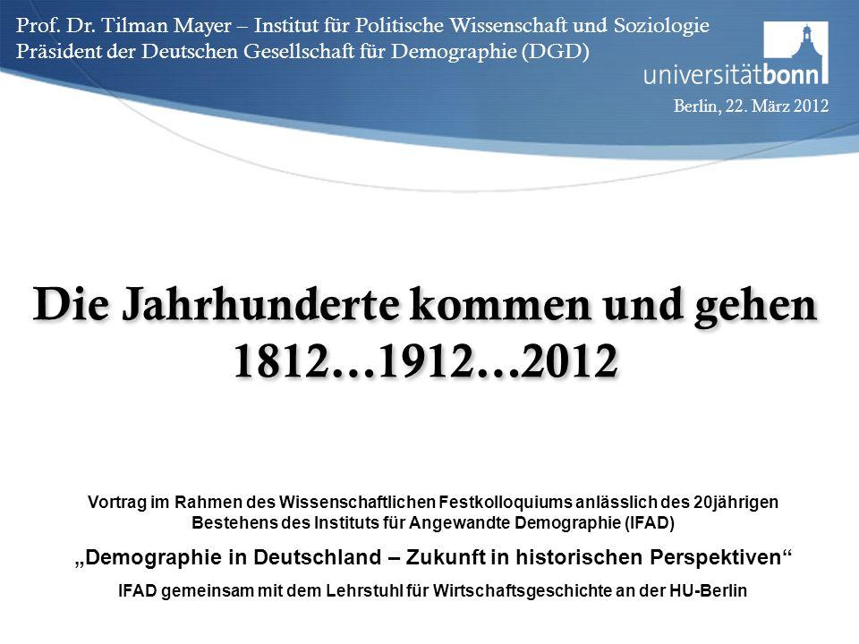 Die Jahrhunderte kommen und gehen 1812…1912…2012