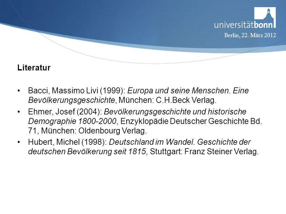 Literatur Bacci, Massimo Livi (1999): Europa und seine Menschen. Eine Bevölkerungsgeschichte, München: C.H.Beck Verlag.