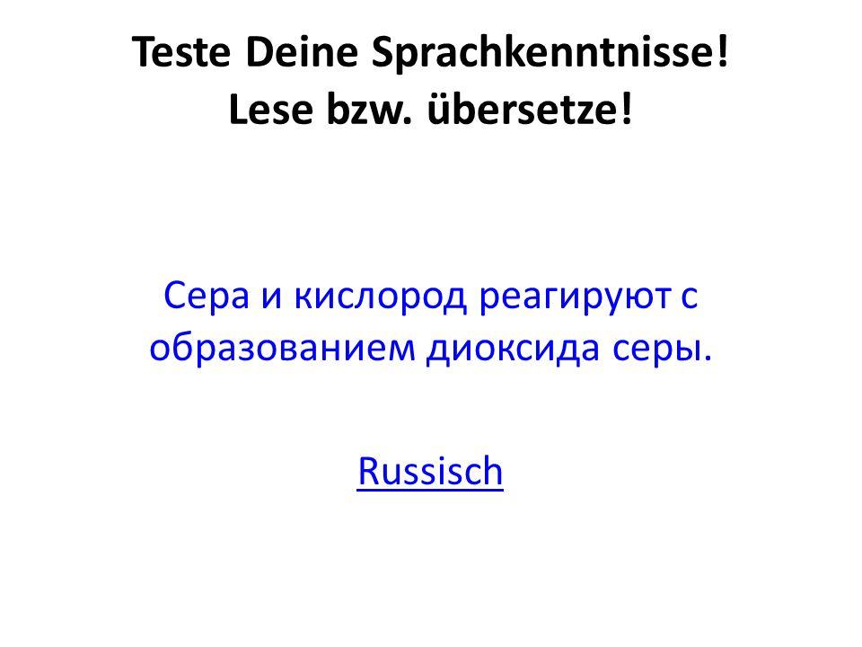 Teste Deine Sprachkenntnisse! Lese bzw. übersetze!