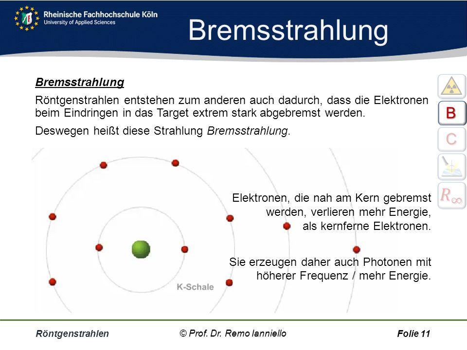 Bremsstrahlung 𝑅 ∞ B C Bremsstrahlung