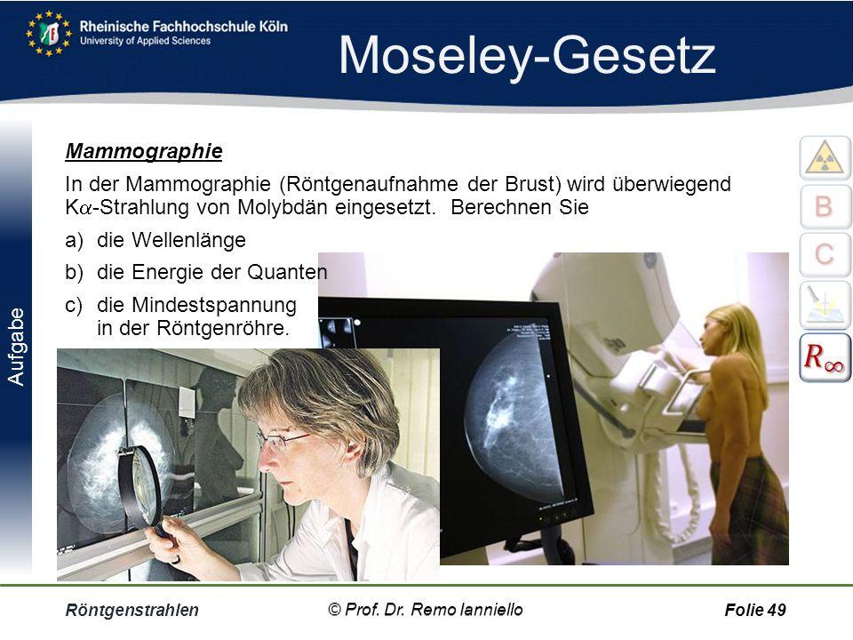 Moseley-Gesetz 𝑅 ∞ B C Mammographie