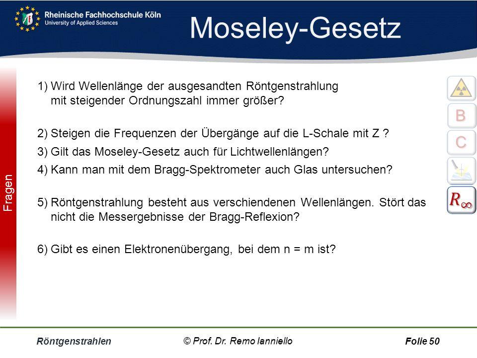 Moseley-Gesetz Wird Wellenlänge der ausgesandten Röntgenstrahlung mit steigender Ordnungszahl immer größer Nein, immer kleiner.