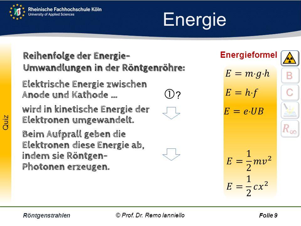 Energie Reihenfolge der Energie- Umwandlungen in der Röntgenröhre: Energieformel. 𝐸=𝑚𝑔ℎ. B. Elektrische Energie zwischen Anode und Kathode …