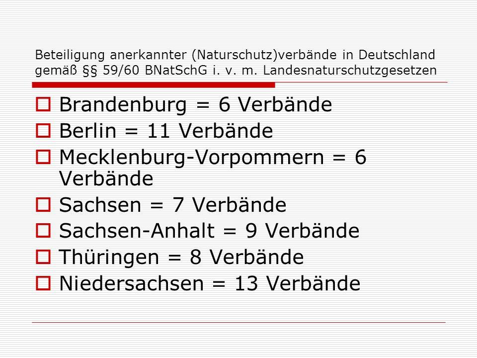 Brandenburg = 6 Verbände Berlin = 11 Verbände