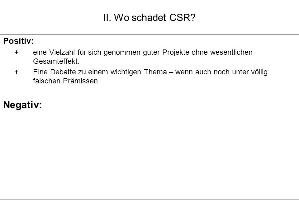 II. Wo schadet CSR Negativ: Positiv: