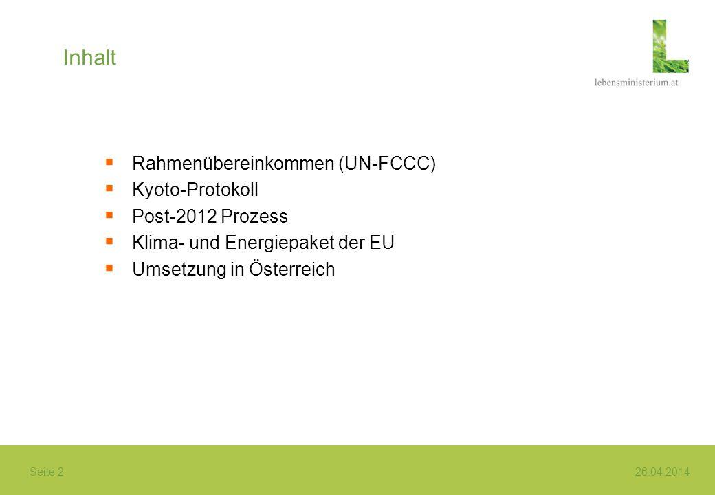 Inhalt Rahmenübereinkommen (UN-FCCC) Kyoto-Protokoll Post-2012 Prozess