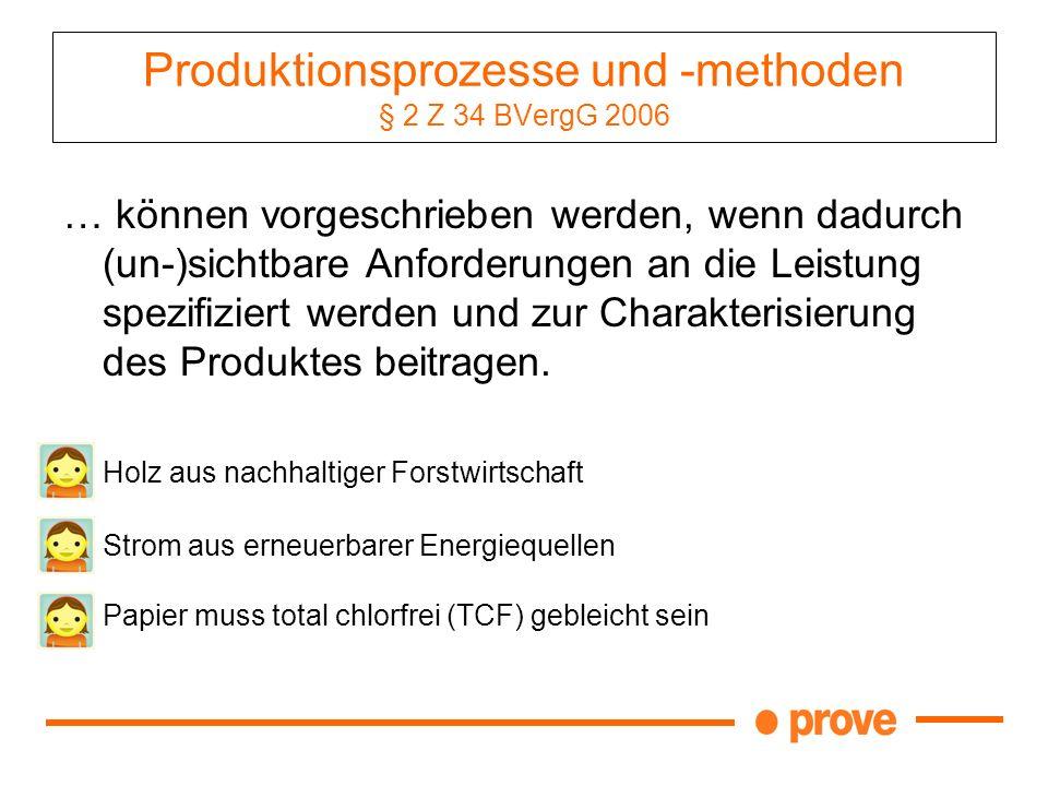Produktionsprozesse und -methoden § 2 Z 34 BVergG 2006
