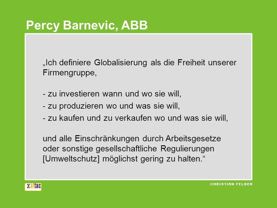 """Percy Barnevic, ABB """"Ich definiere Globalisierung als die Freiheit unserer Firmengruppe, - zu investieren wann und wo sie will,"""