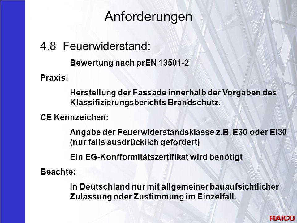 Anforderungen 4.8 Feuerwiderstand: Bewertung nach prEN 13501-2 Praxis: