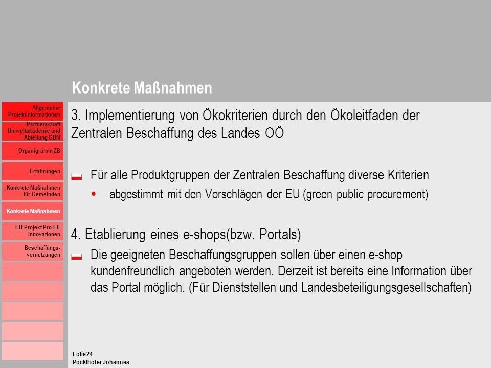 Konkrete Maßnahmen 3. Implementierung von Ökokriterien durch den Ökoleitfaden der Zentralen Beschaffung des Landes OÖ.