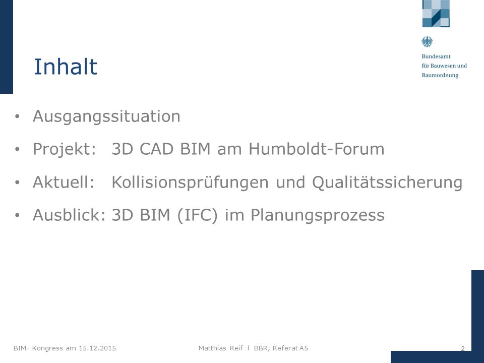 Inhalt Ausgangssituation Projekt: 3D CAD BIM am Humboldt-Forum