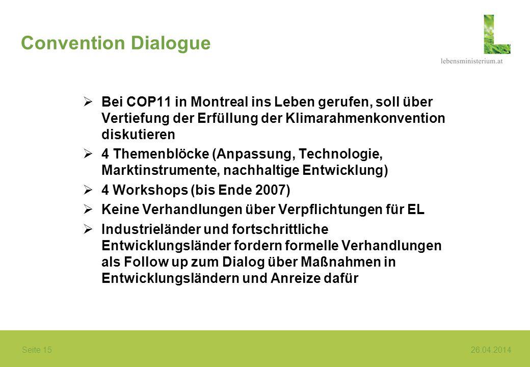 Convention Dialogue Bei COP11 in Montreal ins Leben gerufen, soll über Vertiefung der Erfüllung der Klimarahmenkonvention diskutieren.