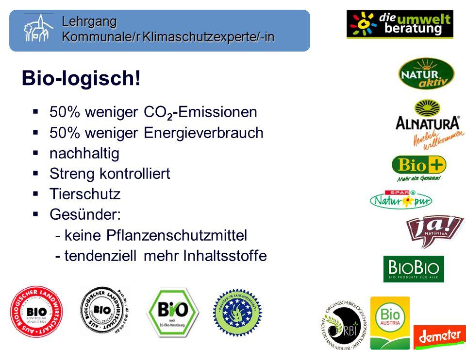 Bio-logisch! 50% weniger CO2-Emissionen 50% weniger Energieverbrauch