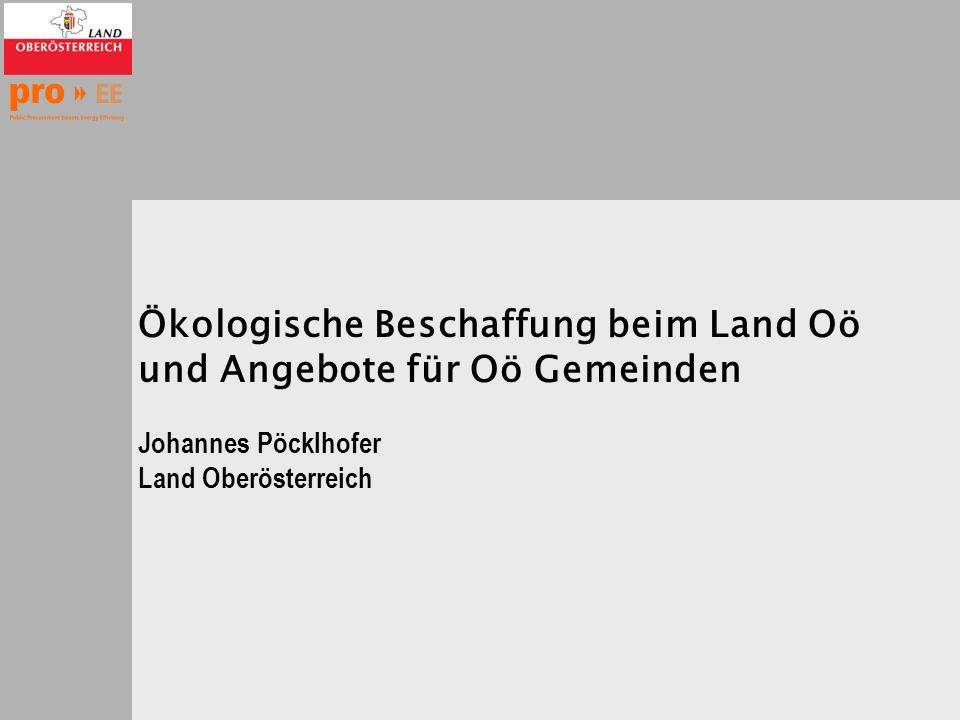 Ökologische Beschaffung beim Land Oö und Angebote für Oö Gemeinden