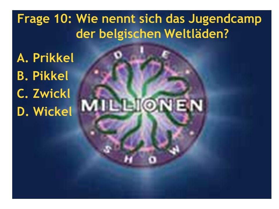 Frage 10: Wie nennt sich das Jugendcamp der belgischen Weltläden