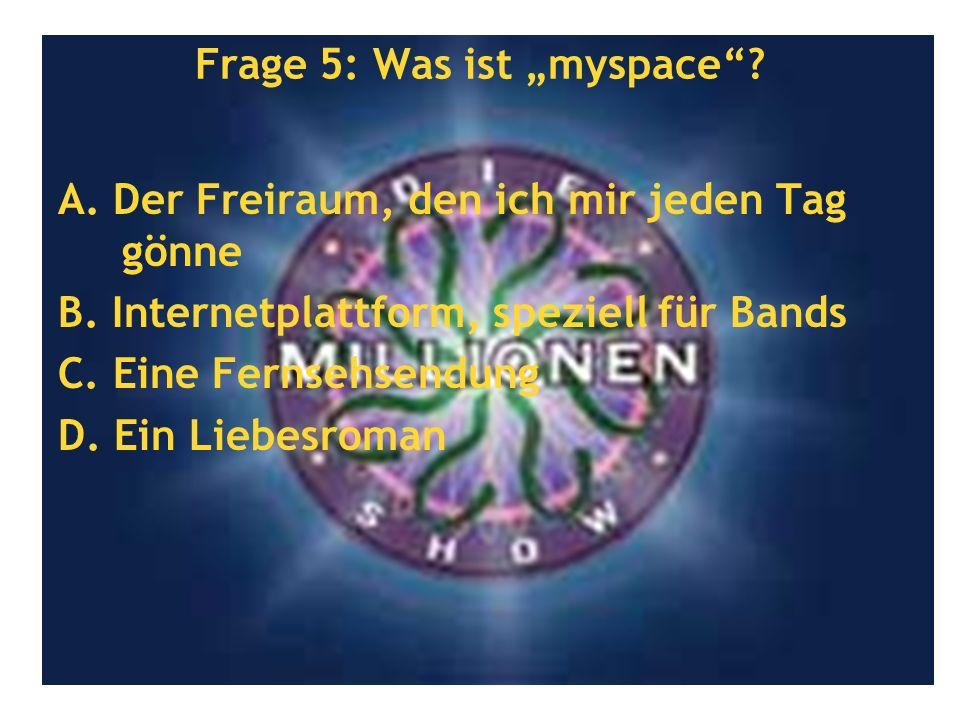 """Frage 5: Was ist """"myspace"""