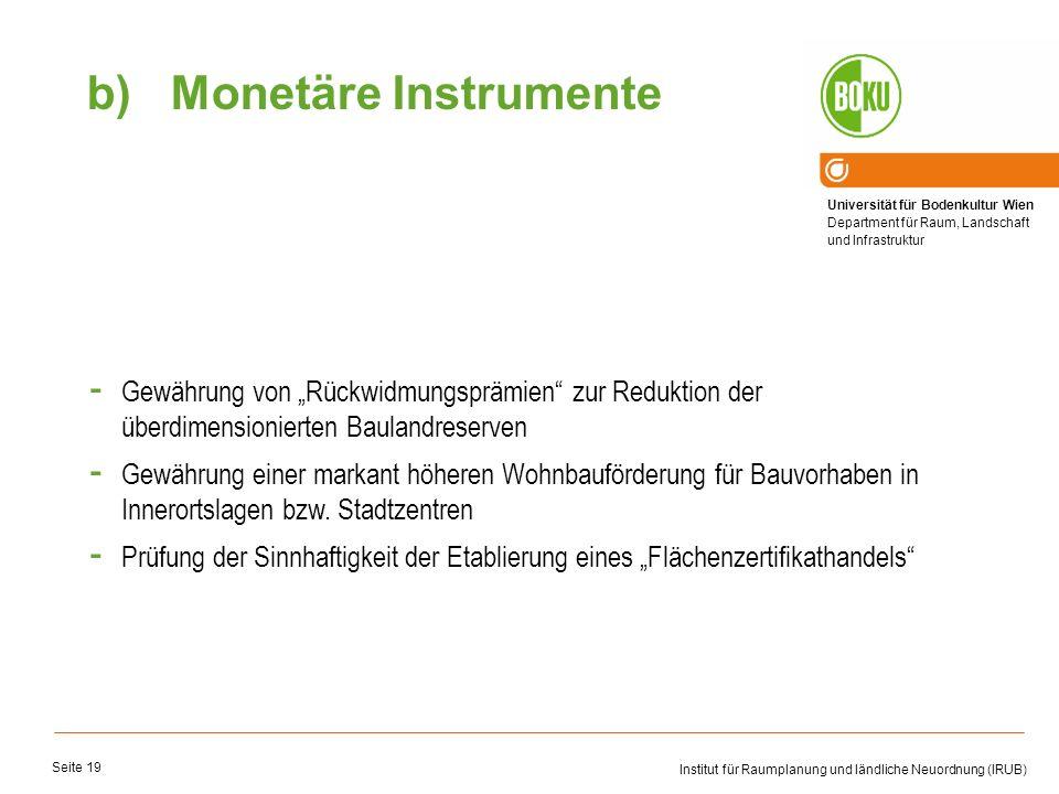 """Monetäre Instrumente Gewährung von """"Rückwidmungsprämien zur Reduktion der überdimensionierten Baulandreserven."""