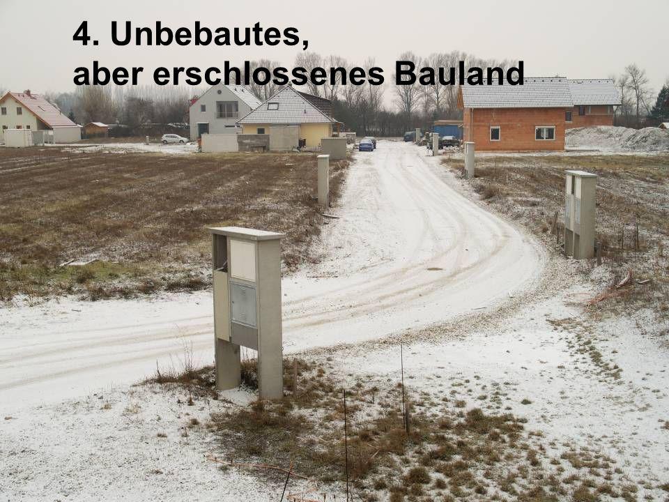4. Unbebautes, aber erschlossenes Bauland