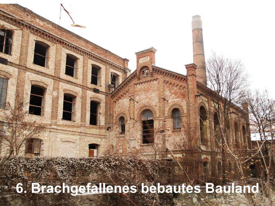 6. Brachgefallenes bebautes Bauland