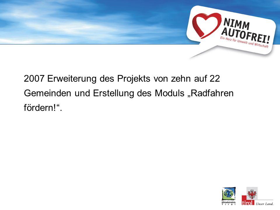 """2007 Erweiterung des Projekts von zehn auf 22 Gemeinden und Erstellung des Moduls """"Radfahren fördern! ."""