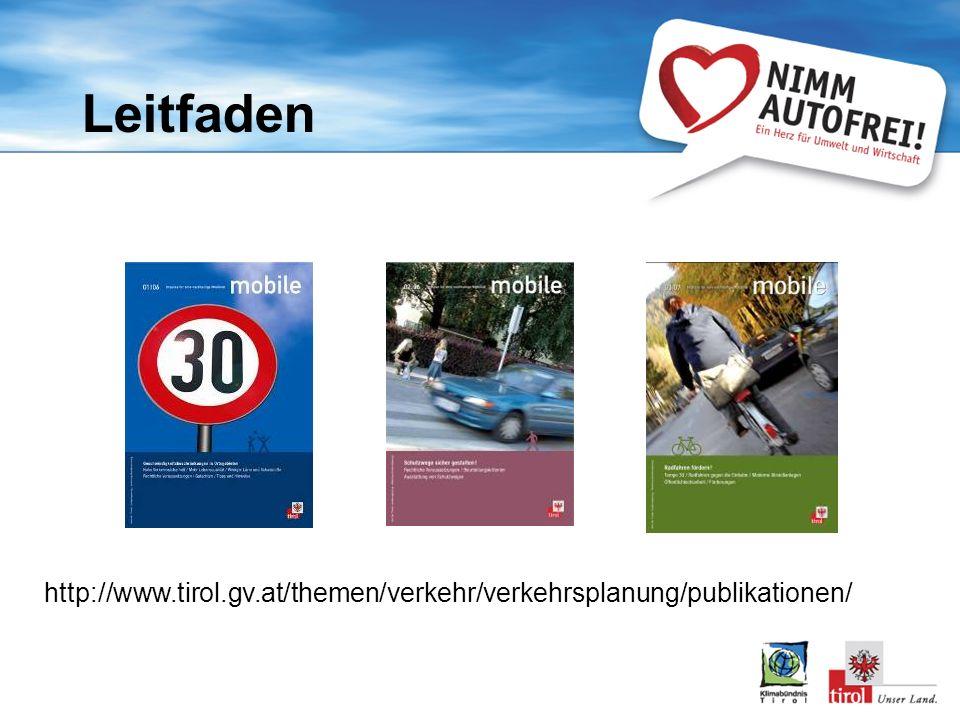 Leitfaden http://www.tirol.gv.at/themen/verkehr/verkehrsplanung/publikationen/
