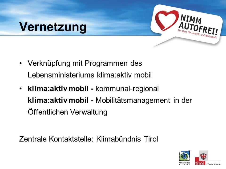 Vernetzung Verknüpfung mit Programmen des Lebensministeriums klima:aktiv mobil.