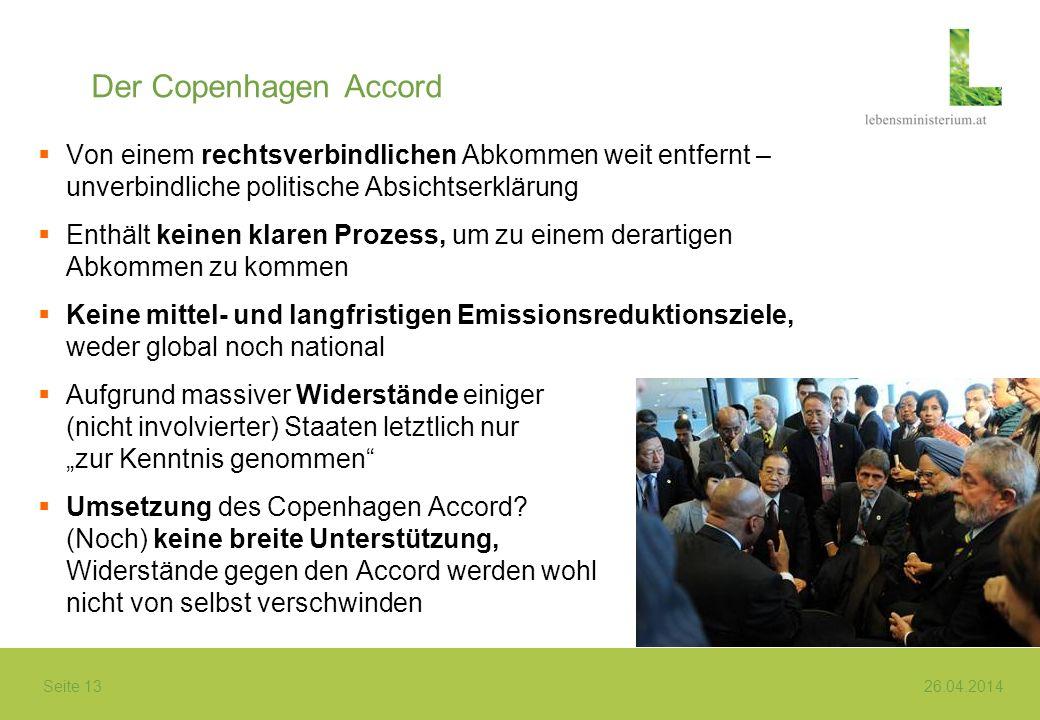 Der Copenhagen Accord Von einem rechtsverbindlichen Abkommen weit entfernt – unverbindliche politische Absichtserklärung.