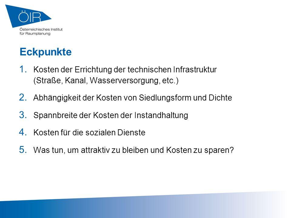 Eckpunkte Kosten der Errichtung der technischen Infrastruktur (Straße, Kanal, Wasserversorgung, etc.)