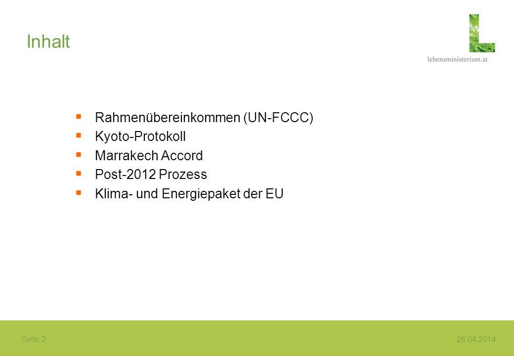 Inhalt Rahmenübereinkommen (UN-FCCC) Kyoto-Protokoll Marrakech Accord